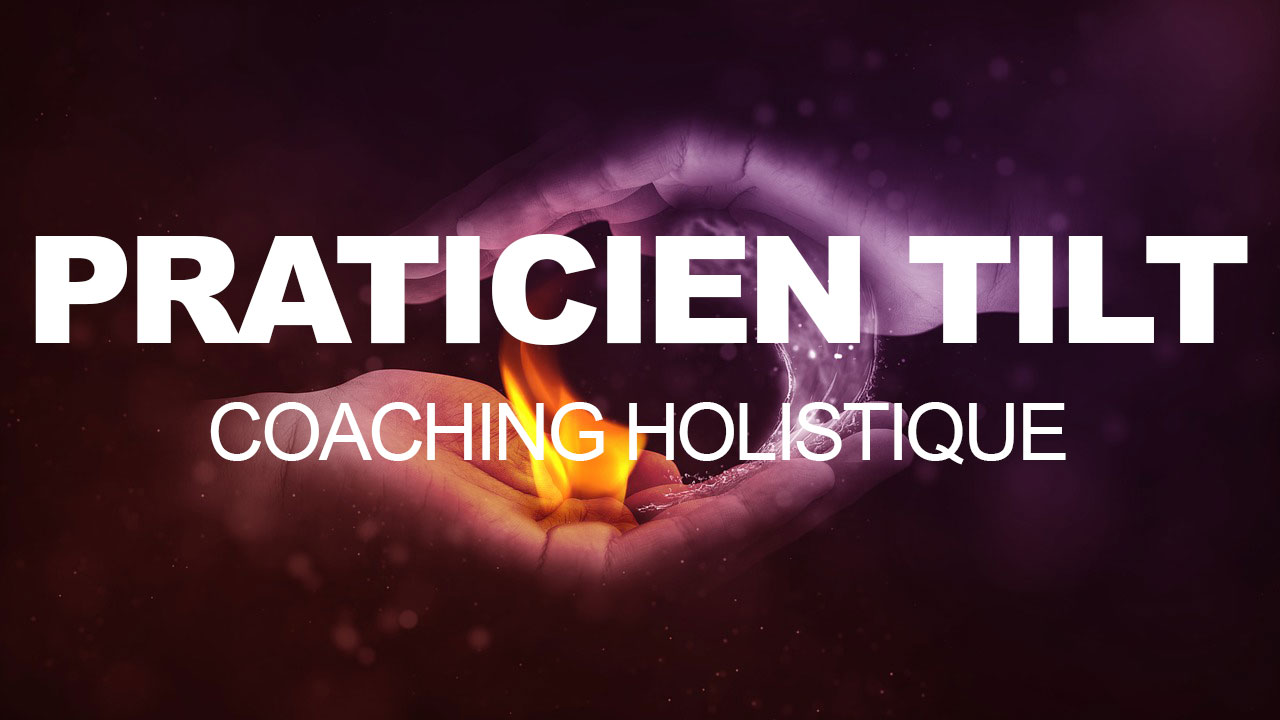 Praticien TILT Coaching Holistique
